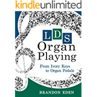LDS Organ Playing: From Ivory Keys to Organ Pedals book cover