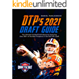 DTP's 2021 NFL Draft Guide: The Ultimate Football Draft Resource Featuring Over 300+ of the Best Prospects in the 2021…