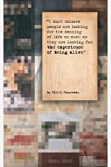 The Experience of Being Alive Kindle Edition
