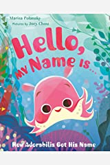 Hello, My Name Is . . .: How Adorabilis Got His Name Kindle Edition
