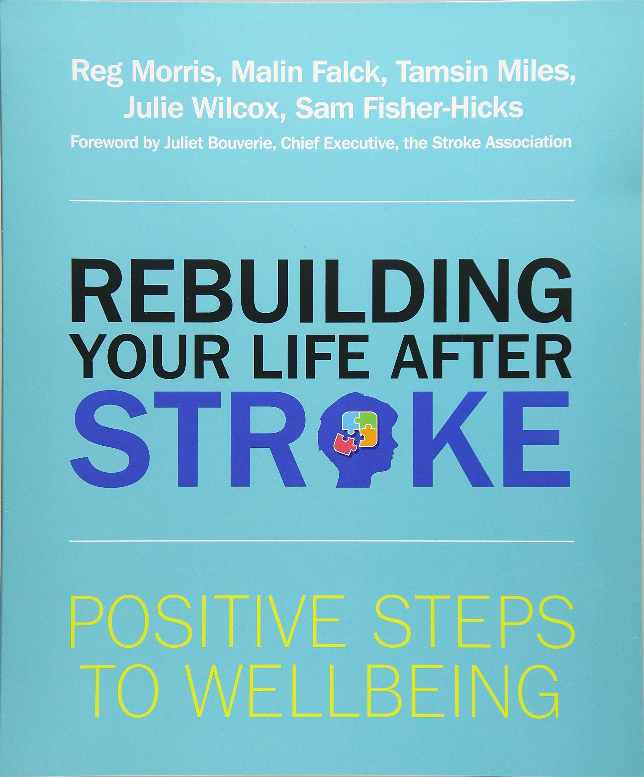 Rebuilding Your Life after Stroke: Positive Steps to