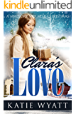 Mail Order Bride: Clara's  Love: A Mallory Miracle Christmas Historical Western Romance (Three Wise Men Inspirational Pioneer Christmas Romance Book 1)