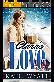 Clara's  Love (A Mallory Miracle Christmas Series Book 1)
