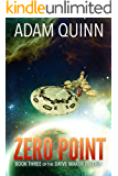 Zero Point (Book Three of the Drive Maker Trilogy): A Galactic Space Opera Adventure