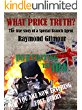 WHAT PRICE TRUTH - The True Story of a Special Branch Agent