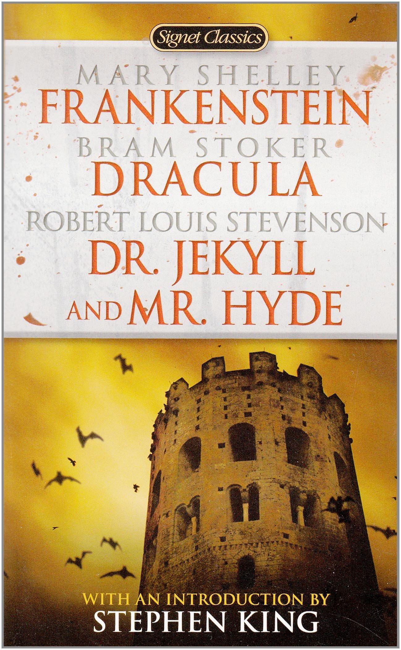 Frankenstein, Dracula, Dr. Jekyll and Mr. Hyde (Signet Classics): Mary  Shelley, Bram Stoker, Robert Louis Stevenson, Stephen King: 9780451523631:  ...