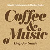Coffee & Music -Drip for Smile-