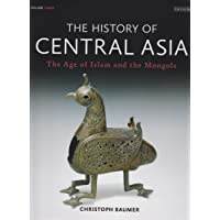 The History of Central Asia: The Age of Islam and the Mongols (Volume 3)