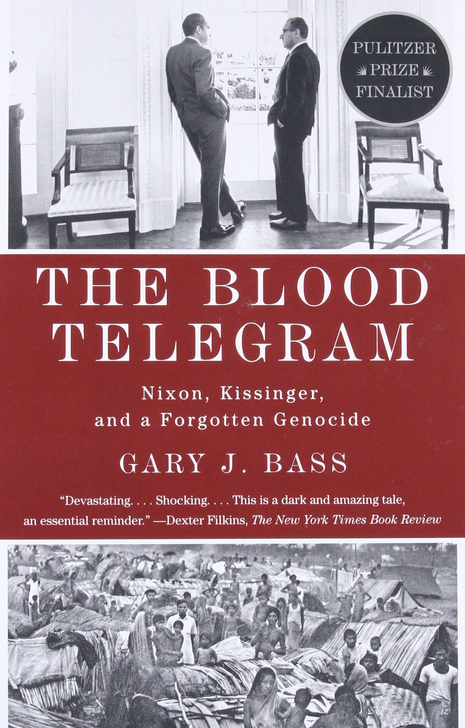 The Blood Telegram Nixon Kissinger And A Forgotten Genocide