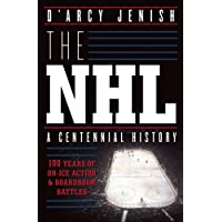 NHL: 100 Years of On-Ice Action and Boardroom Battles, The