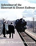 Splendour of the Somerset & Dorset Railway