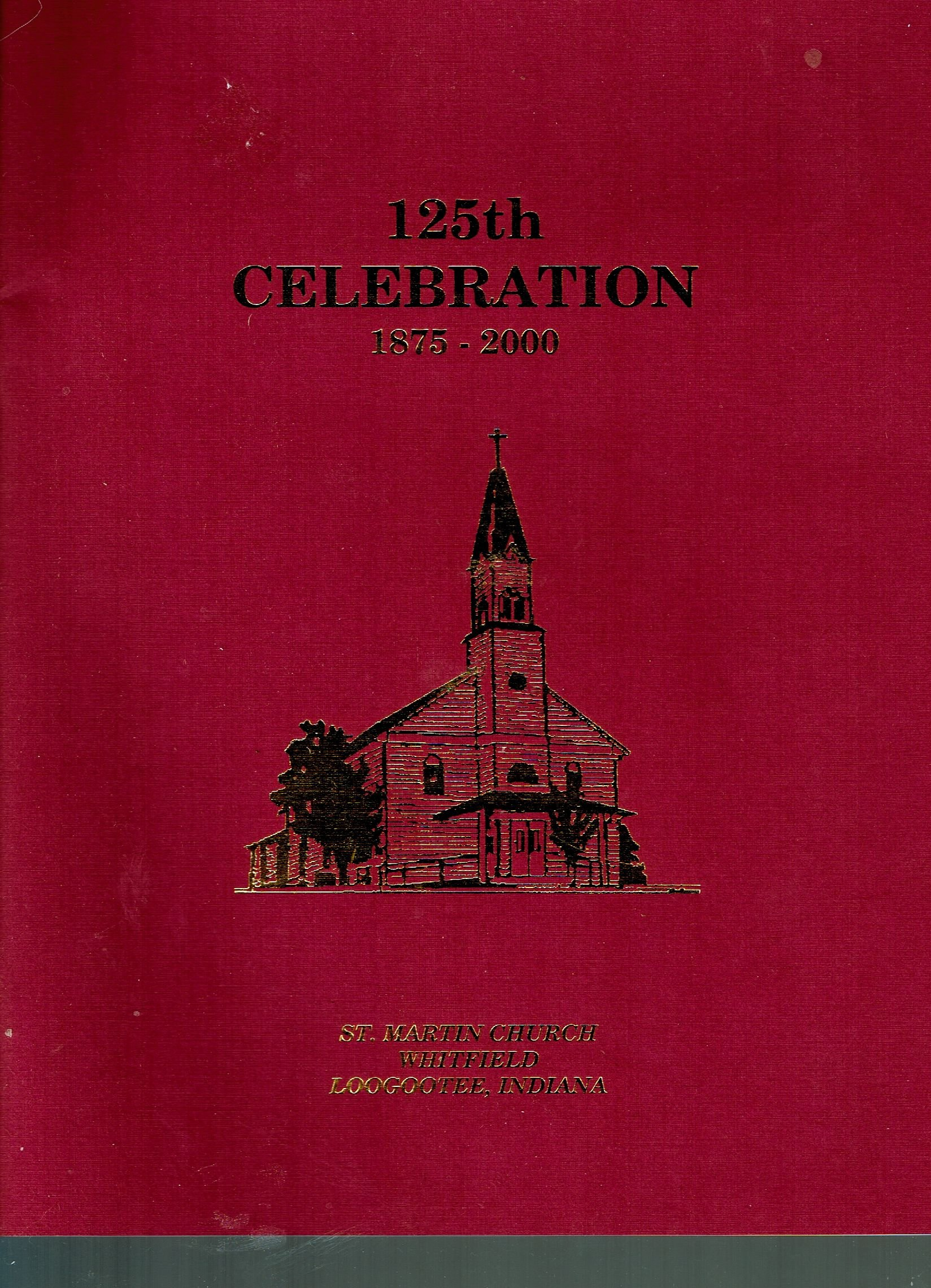 125th Celebration 1875-2000 St Martin Church Whitfield Loogootee Indiana pdf epub