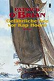 Gefährliche See vor Kap Horn (Ein Jack-Aubrey-Roman 16) (German Edition)