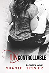 Uncontrollable (Undescribable Book 3) Kindle Edition
