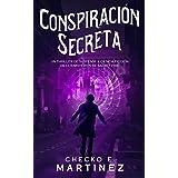 Conspiración Secreta: Un thriller de misterio, suspenso y ciencia ficción (Los Misterios de Sacret Fire nº 3) (Spanish Editio