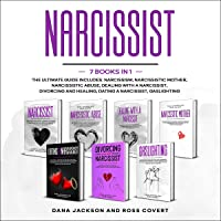 Narcissist: 7 Books in 1. The Ultimate Guide: Includes: Narcissism, Narcissistic Mother, Narcissistic Abuse, Dealing with a Narcissist, Divorcing and Healing, Dating a Narcissist, Gaslighting