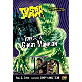 Terror in Ghost Mansion: Book 3 (Twisted Journeys ®)