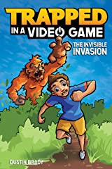 Trapped in a Video Game: The Invisible Invasion Kindle Edition