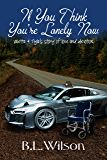 If You Think You're Lonely Now: Valetta & Tyla's story of love and devotion (Forever Woman Book 10)