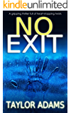NO EXIT a gripping thriller full of heart-stopping twists (English Edition)