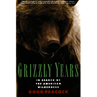 Grizzly Years: In Search of the American Wilderness
