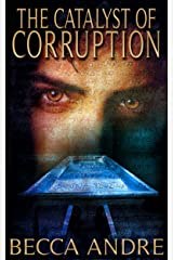 The Catalyst of Corruption (The Final Formula Series, Book 4) Kindle Edition