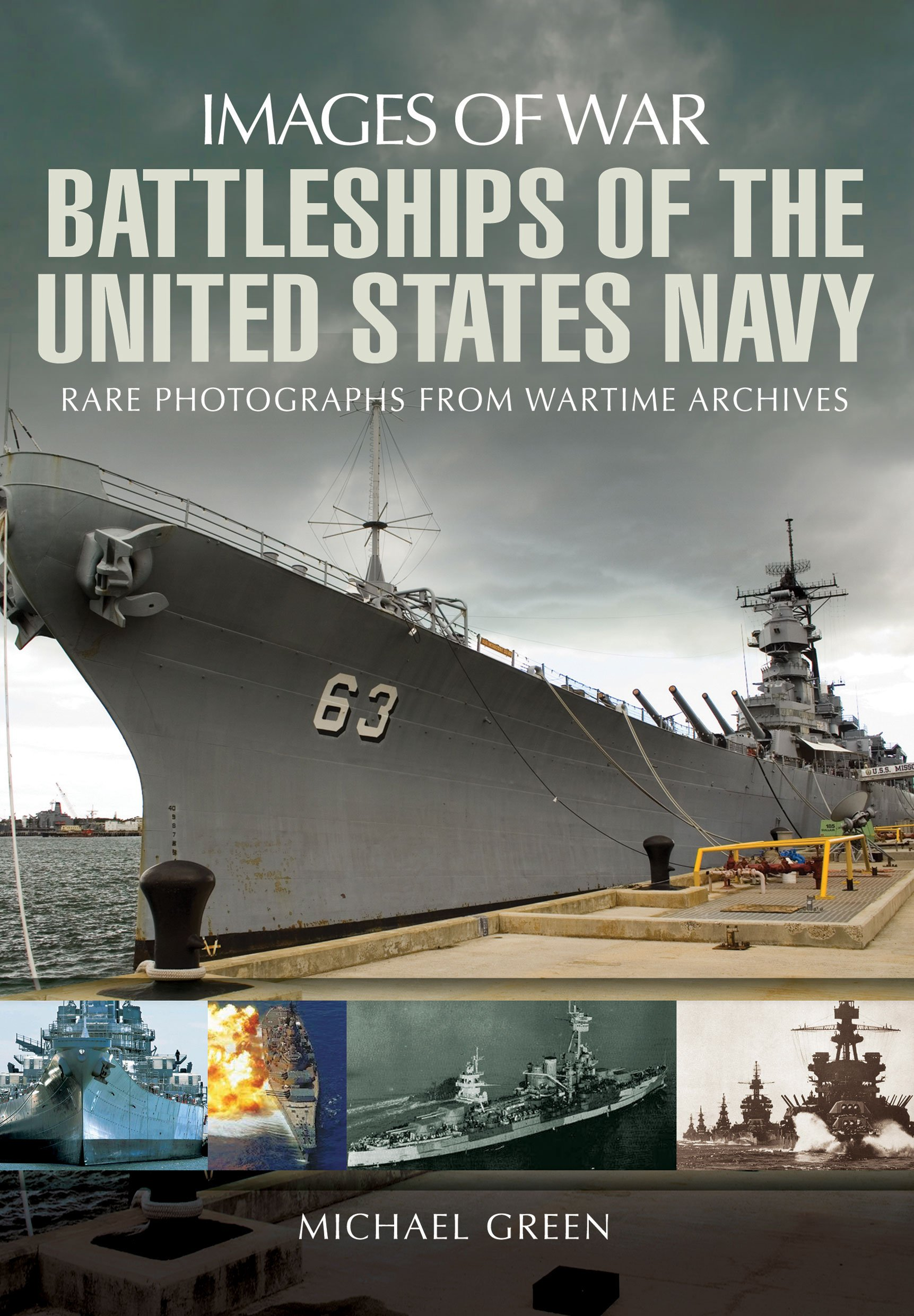 60b98c8e2c Battleships of the United States Navy (Images of War)  Michael Green ...