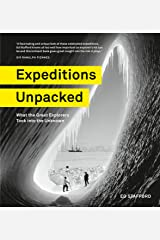Expeditions Unpacked: What the Great Explorers Took into the Unknown Kindle Edition