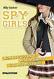 Non mi fido di te ma il rischio è il mio mestiere. Spy Girls. Vol. 4