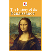 The History of the Renaissance (Illustrated) (English Edition)