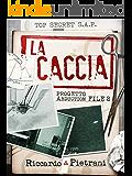 La Caccia: Progetto Abduction, file 2