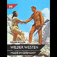 Wilder Westen made in Germany (German Edition)