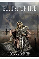 Eclipse of Llife: it bears on. (Eclipse series Book 2) Kindle Edition