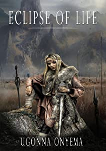 Eclipse of Llife: it bears on. (Eclipse series Book 2)