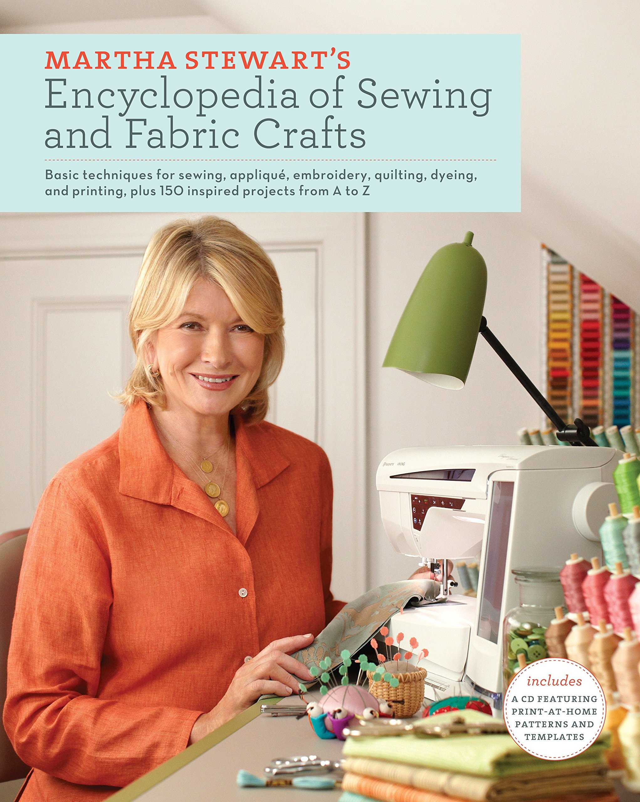 Download Martha Stewart's Encyclopedia of Sewing and Fabric Crafts: Basic Techniques for Sewing, Applique, Embroidery, Quilting, Dyeing, and Printing, plus 150 Inspired Projects from A to Z pdf