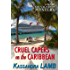 Cruel Capers on the Caribbean (A Kate on Vacation Mystery Book 2)