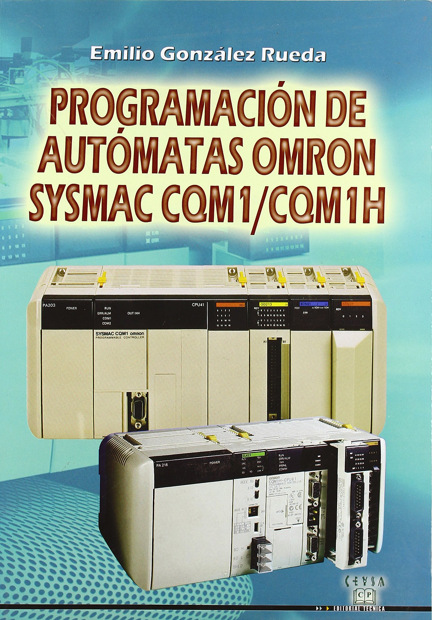 Gs - programacion de automatas omron sysmac cqm1/cqm1h Tapa blanda – 18 mar 2009 Emilio Gonzalez Rueda Ediciones Ceysa 8486108705 Computación E InformÁtica