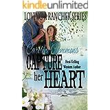 Capture Her Heart (Loving A Rancher Book 6)
