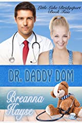 Dr. Daddy Dom (Little Lake Bridgeport Book 2) Kindle Edition