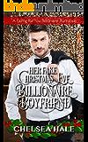 Her Fake Christmas Eve Billionaire Boyfriend: Clean Contemporary Billionaire Romance (A Falling for You Clean…