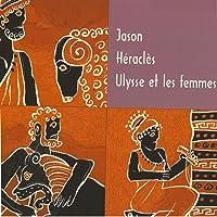 Jason - Héraclès - Ulysse et les femmes