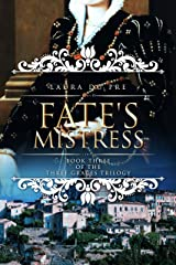 Fate's Mistress: Book Three of The Three Graces Trilogy Kindle Edition