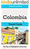 Colombia Travel Guide: The Top 10 Highlights in Colombia (Globetrotter Guide Books) (English Edition)