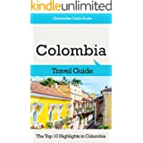 Colombia Travel Guide: The Top 10 Highlights in Colombia (Globetrotter Guide Books)