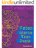 Fates Worse Than Death: An Autobiographical Collage (English Edition)