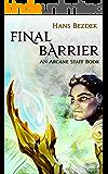 Final Barrier: The Arcane Staff (Book 3)