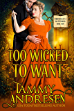 Too Wicked to Want: Regency Romance (Chronicles of a Bluestocking Book 2)