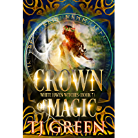 Crown of Magic (White Haven Witches Book 7)
