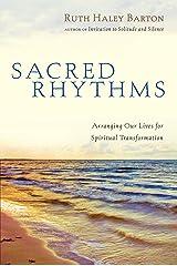 Sacred Rhythms: Arranging Our Lives for Spiritual Transformation (Transforming Resources) Hardcover