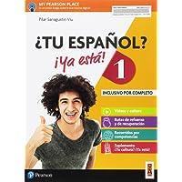 ¿Tu español? ¡Ya está! Per le Scuole superiori. Con e-book. Con espansione online: 1